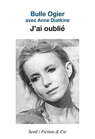 Bulle Ogier - J'ai oublié